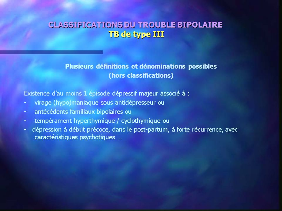 CLASSIFICATIONS DU TROUBLE BIPOLAIRE TB de type III