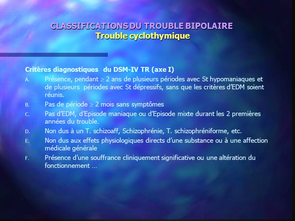 CLASSIFICATIONS DU TROUBLE BIPOLAIRE Trouble cyclothymique