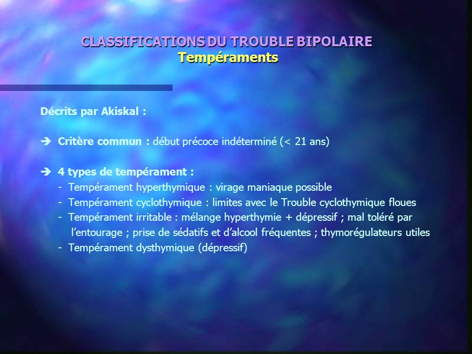 CLASSIFICATIONS DU TROUBLE BIPOLAIRE Tempéraments