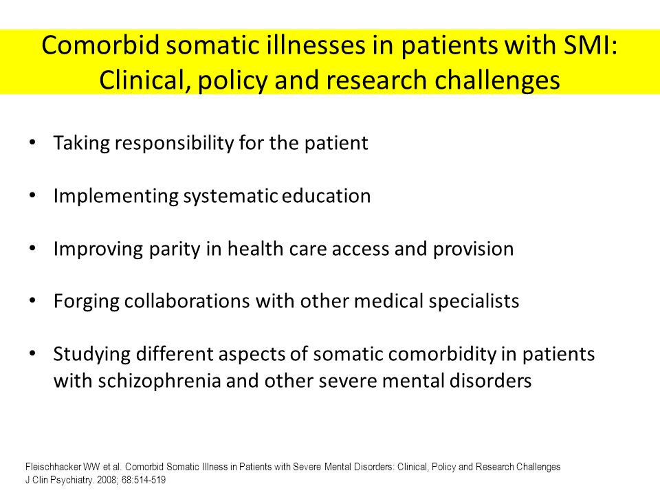 Comorbid somatic illnesses in patients with SMI: Clinical, policy and research challenges