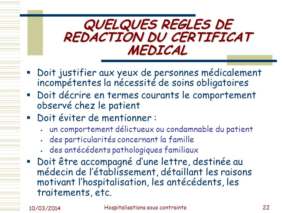 QUELQUES REGLES DE REDACTION DU CERTIFICAT MEDICAL