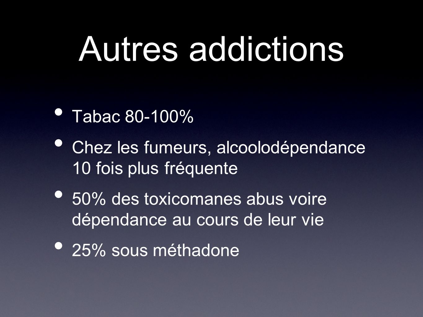 Autres addictions Tabac 80-100%