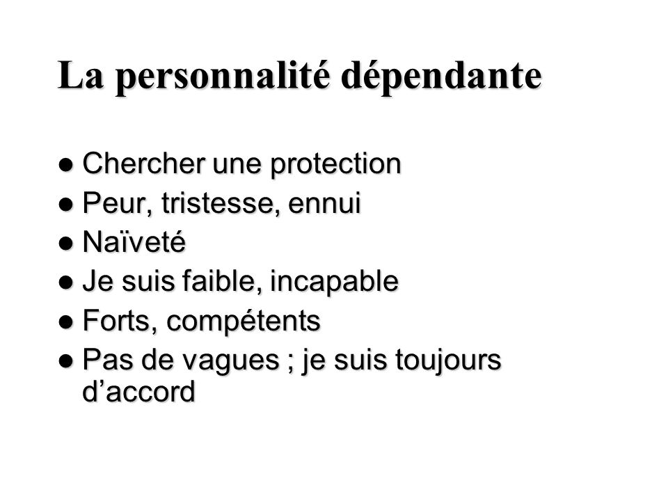 La personnalité dépendante