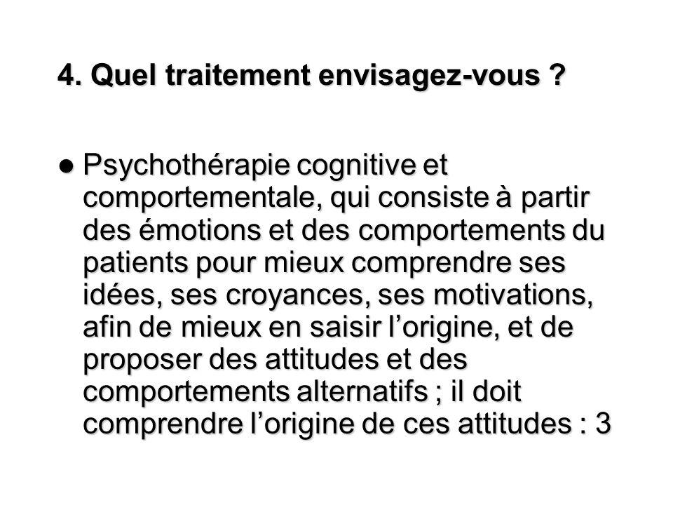 4. Quel traitement envisagez-vous