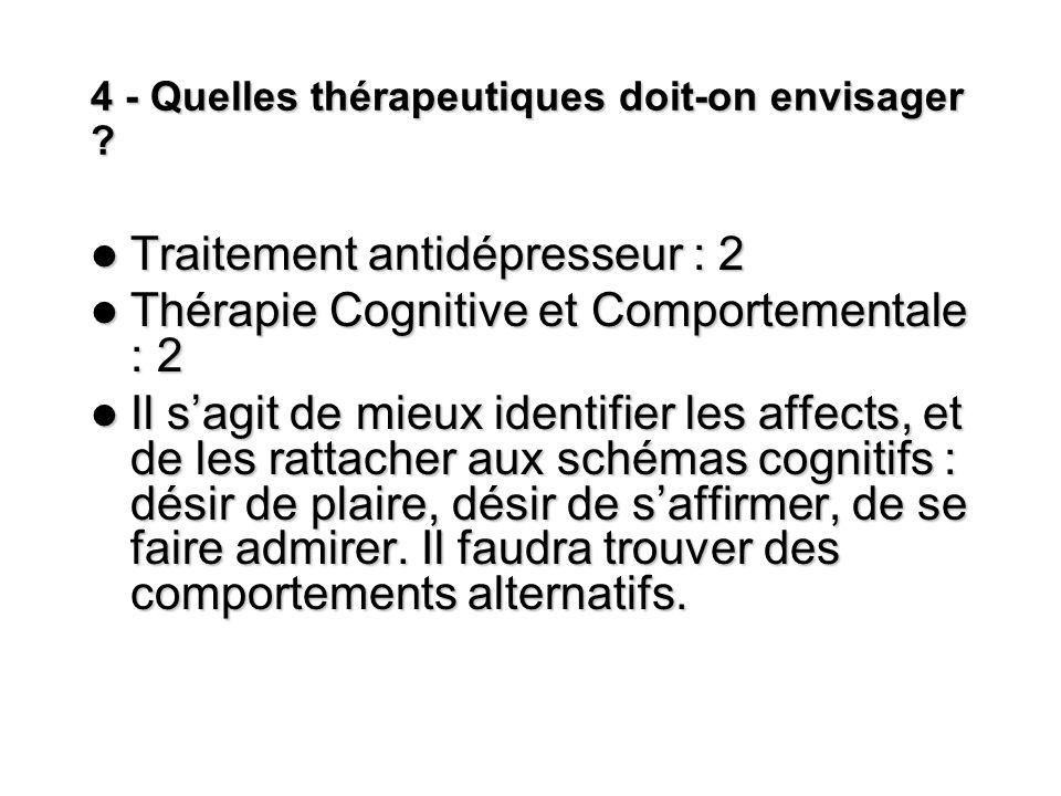4 - Quelles thérapeutiques doit-on envisager
