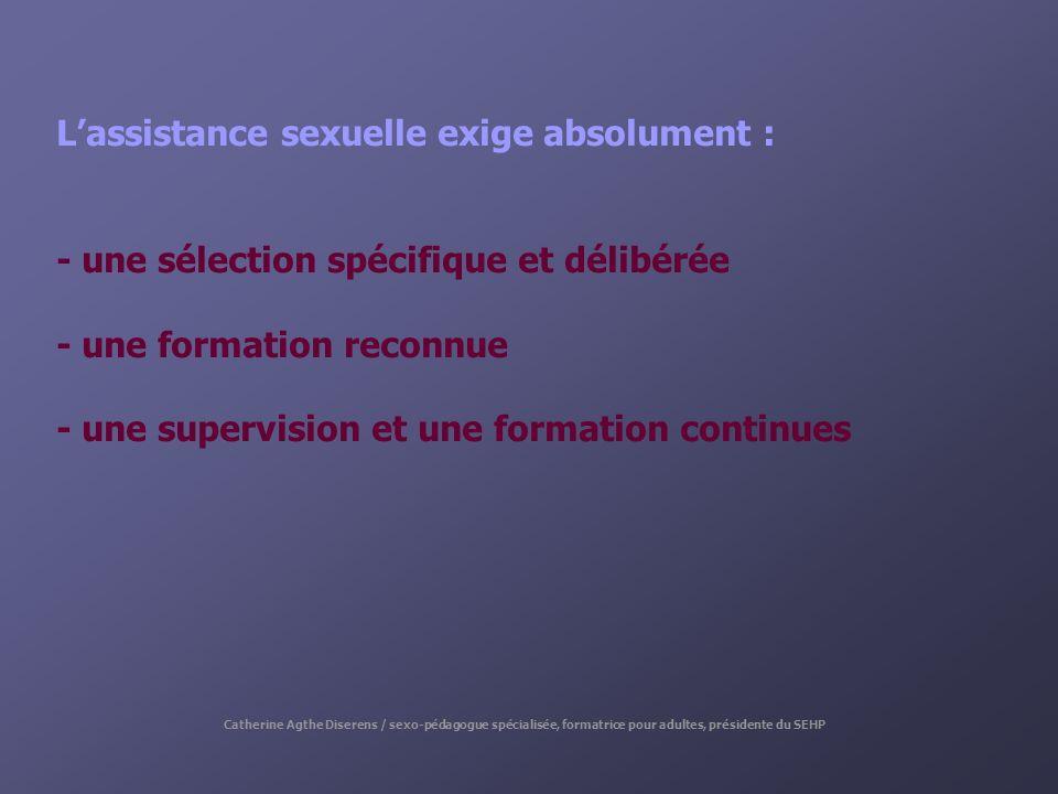L'assistance sexuelle exige absolument :