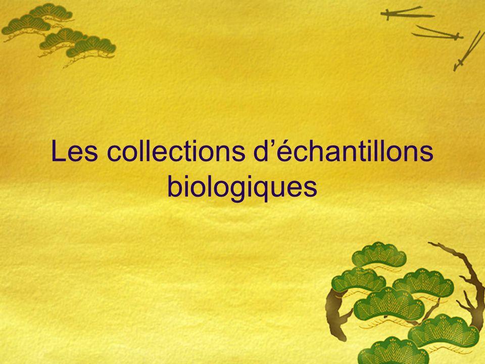 Les collections d'échantillons biologiques