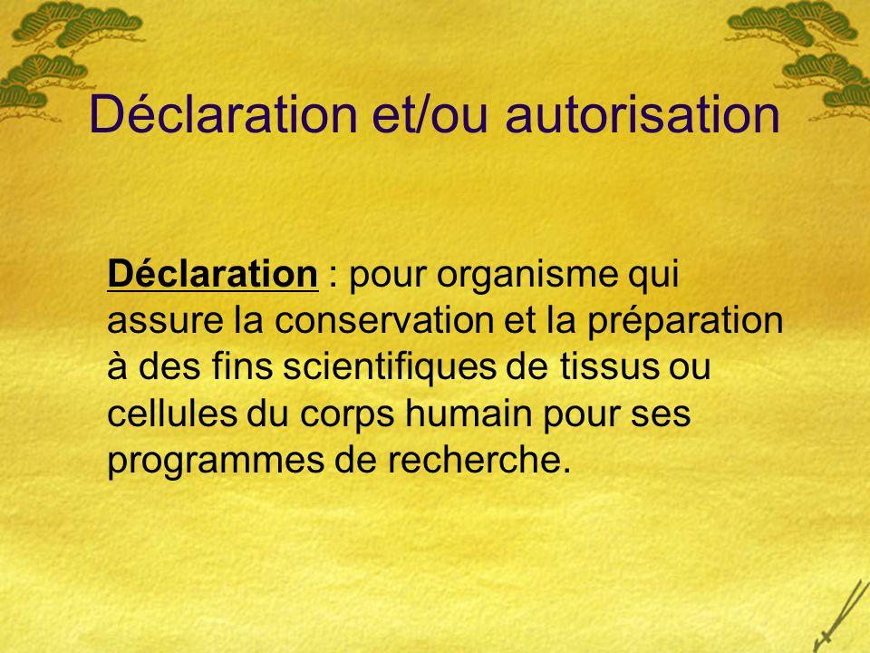 Déclaration et/ou autorisation