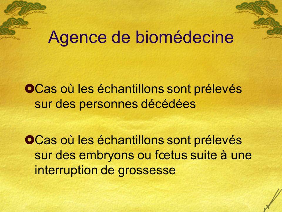Agence de biomédecine Cas où les échantillons sont prélevés sur des personnes décédées.