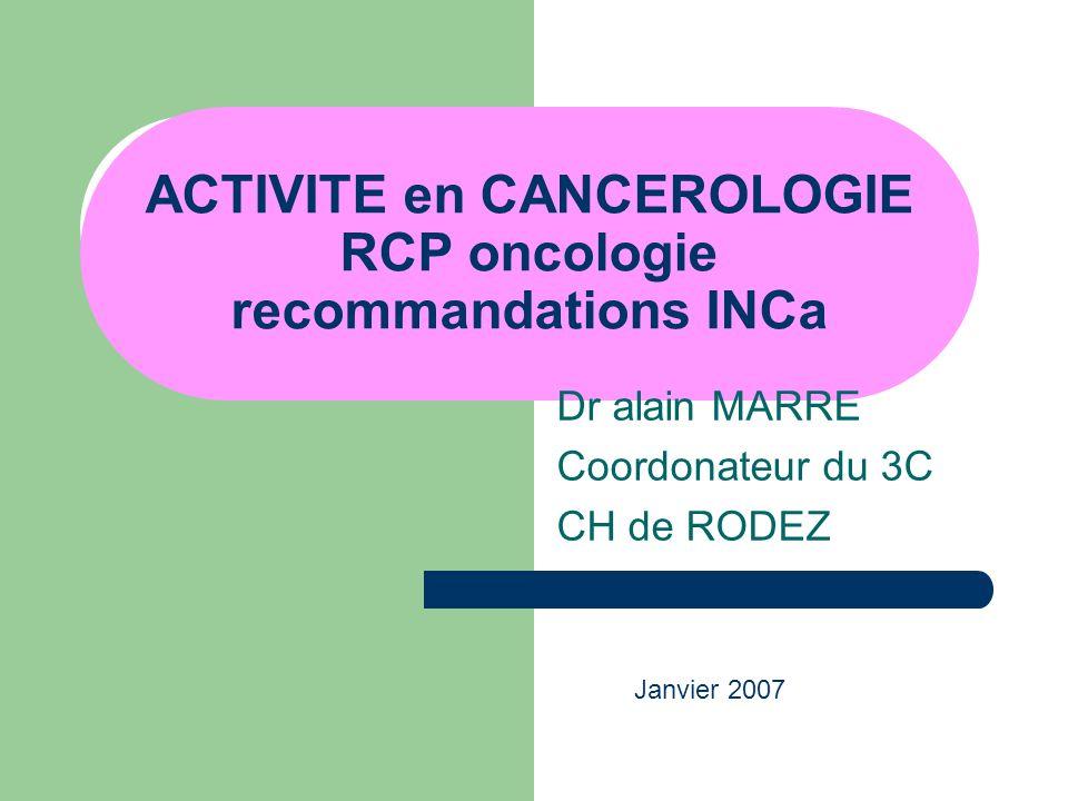 ACTIVITE en CANCEROLOGIE RCP oncologie recommandations INCa