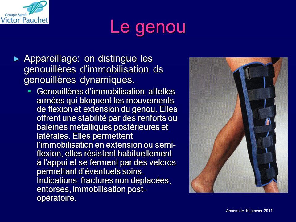 Le genou Appareillage: on distingue les genouillères d'immobilisation ds genouillères dynamiques.