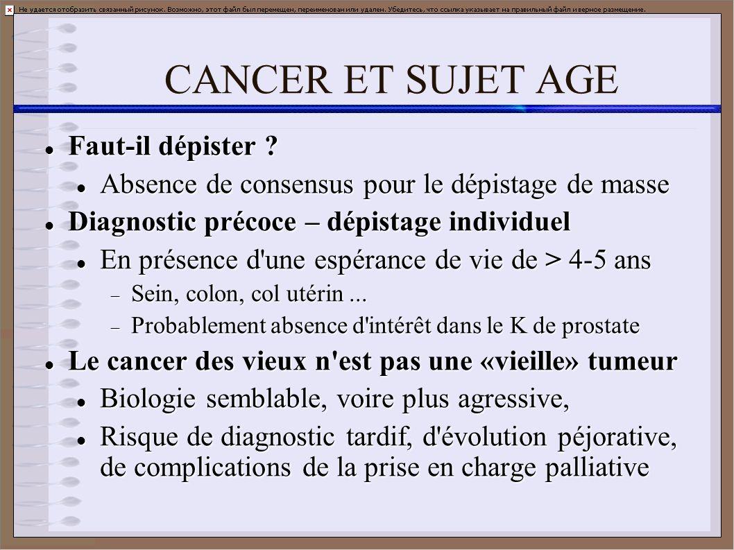 CANCER ET SUJET AGE Faut-il dépister