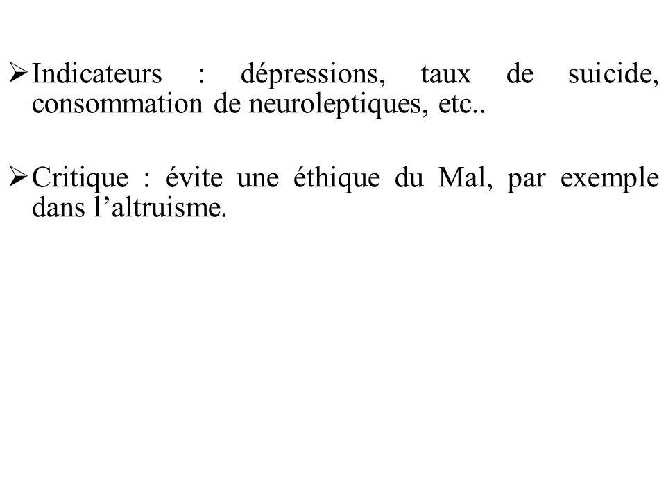 Indicateurs : dépressions, taux de suicide, consommation de neuroleptiques, etc..