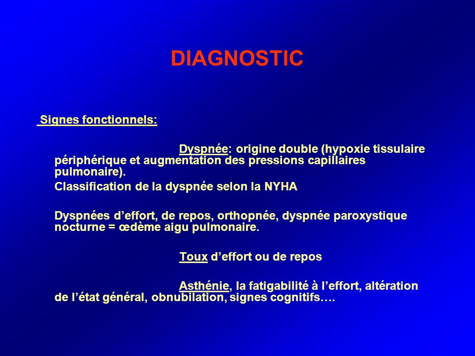 DIAGNOSTIC Signes fonctionnels: