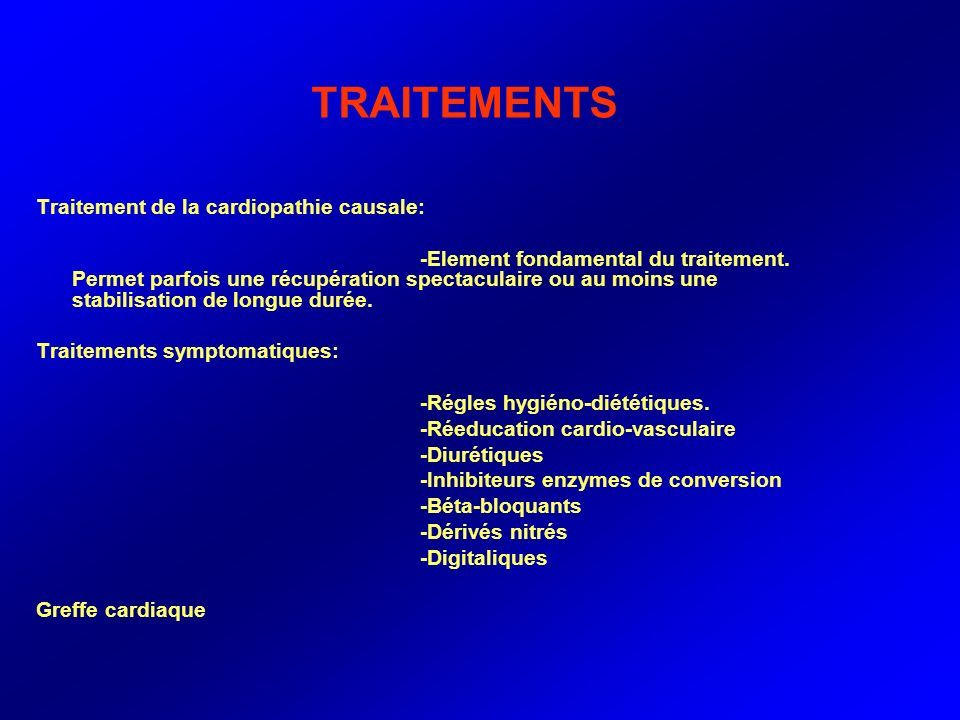 TRAITEMENTS Traitement de la cardiopathie causale: