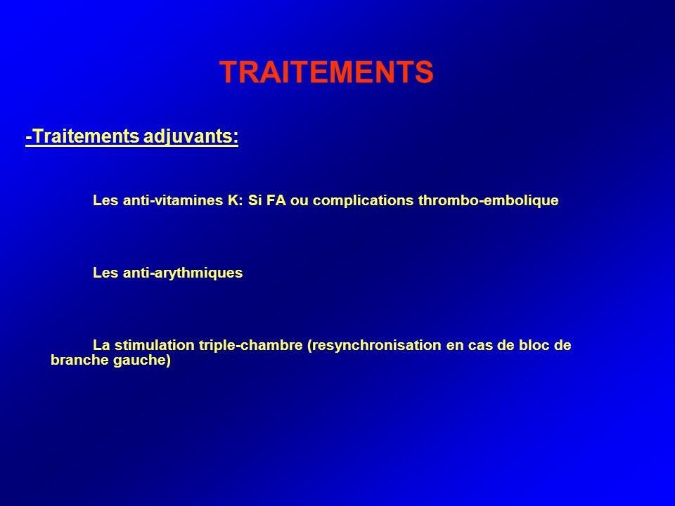 TRAITEMENTS -Traitements adjuvants: