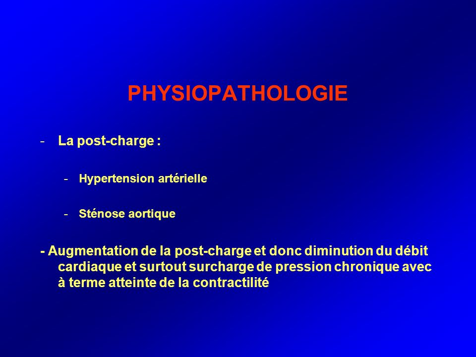 PHYSIOPATHOLOGIE La post-charge :