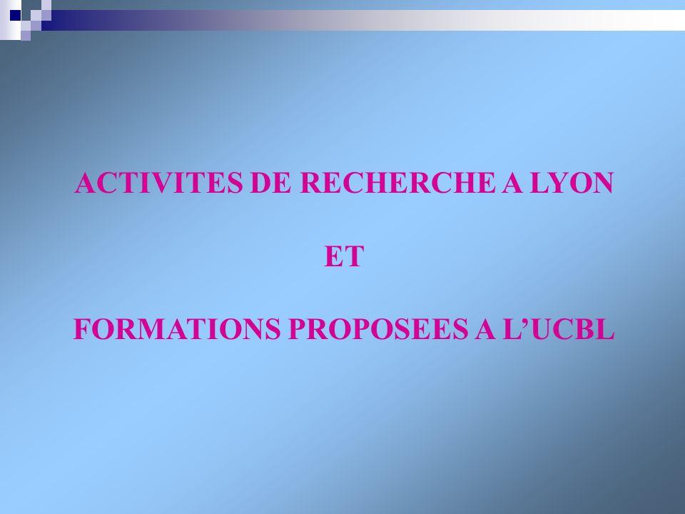 ACTIVITES DE RECHERCHE A LYON FORMATIONS PROPOSEES A L'UCBL