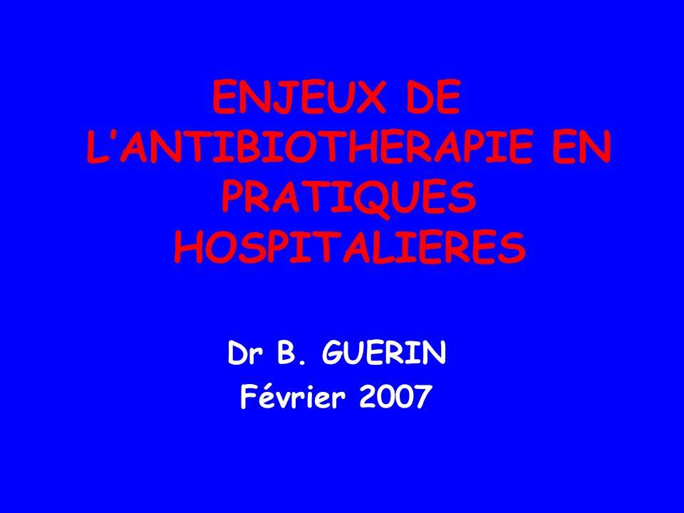ENJEUX DE L'ANTIBIOTHERAPIE EN PRATIQUES HOSPITALIERES