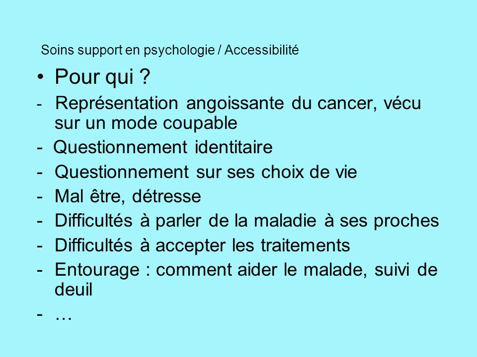 Soins support en psychologie / Accessibilité