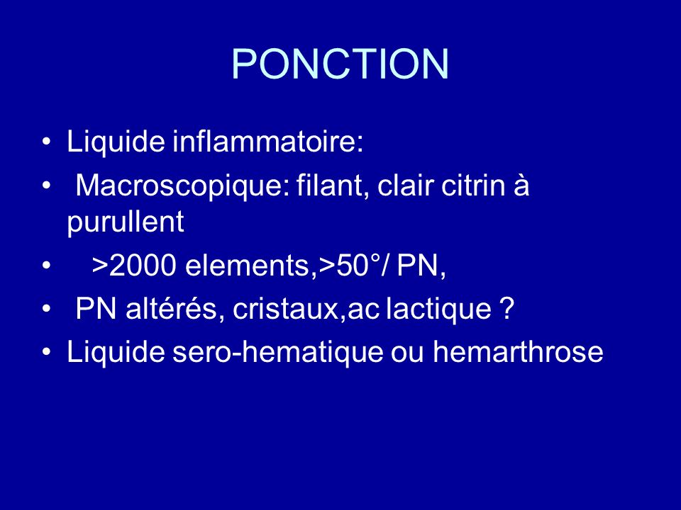 PONCTION Liquide inflammatoire: