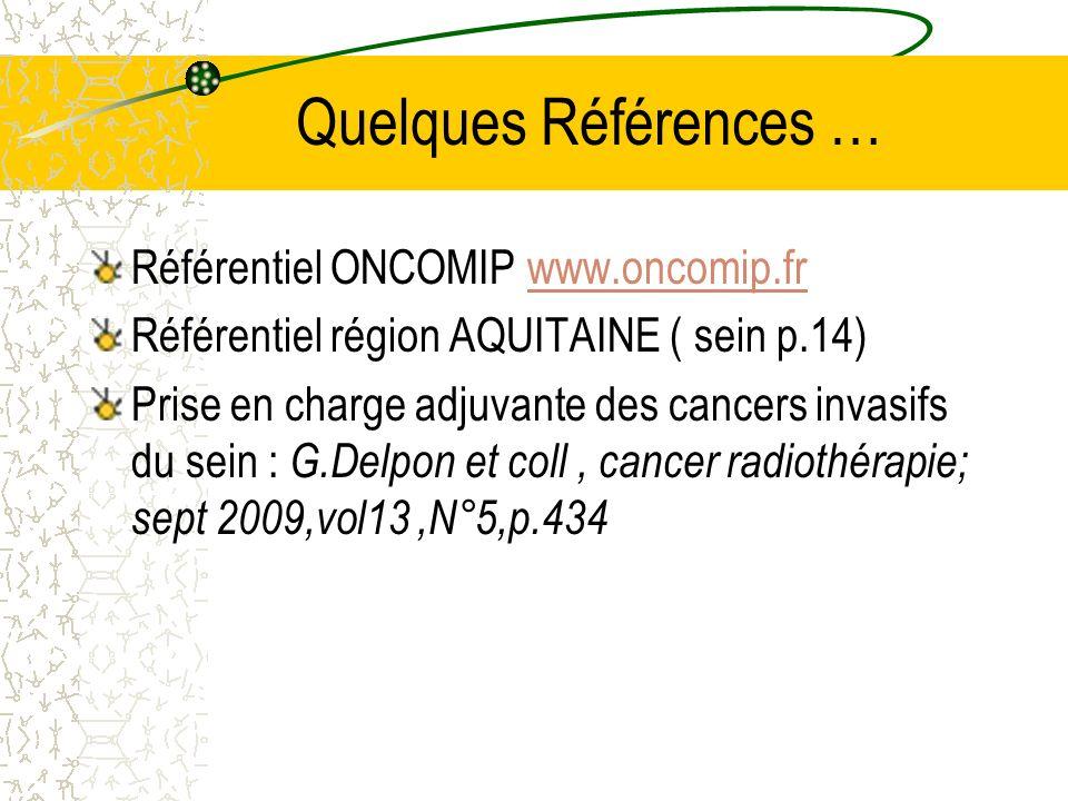 Quelques Références … Référentiel ONCOMIP www.oncomip.fr