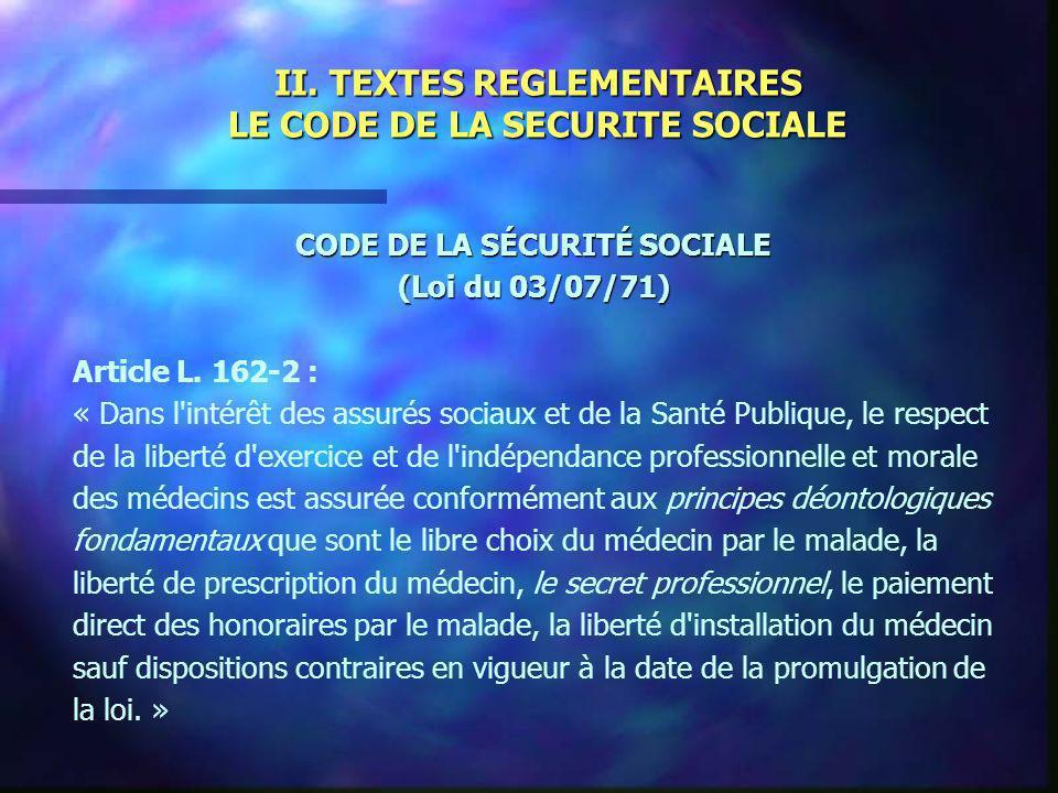 II. TEXTES REGLEMENTAIRES LE CODE DE LA SECURITE SOCIALE