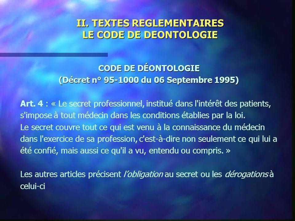 II. TEXTES REGLEMENTAIRES LE CODE DE DEONTOLOGIE