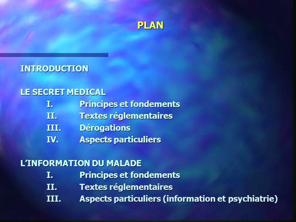 PLAN INTRODUCTION LE SECRET MEDICAL I. Principes et fondements