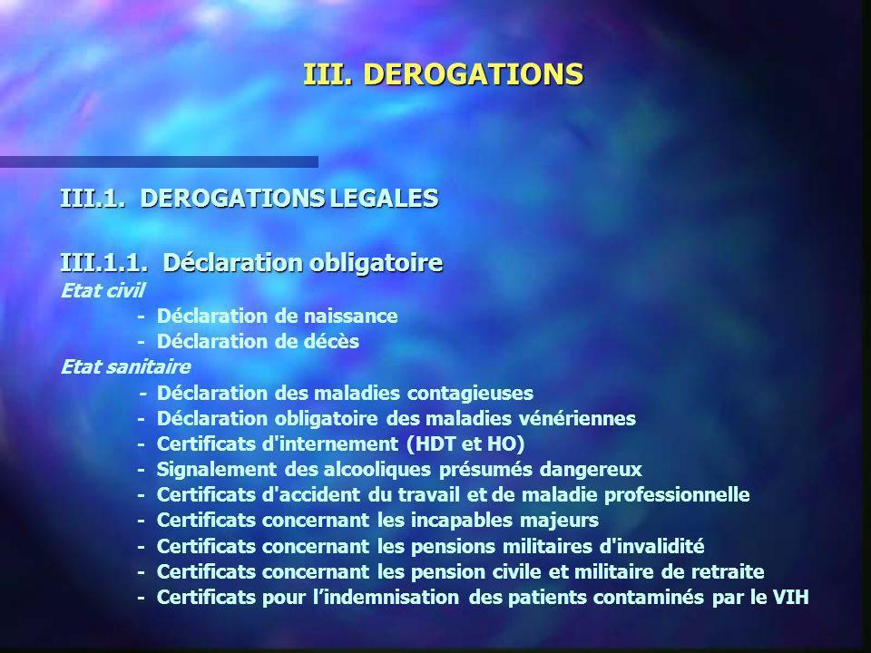 III. DEROGATIONS III.1. DEROGATIONS LEGALES