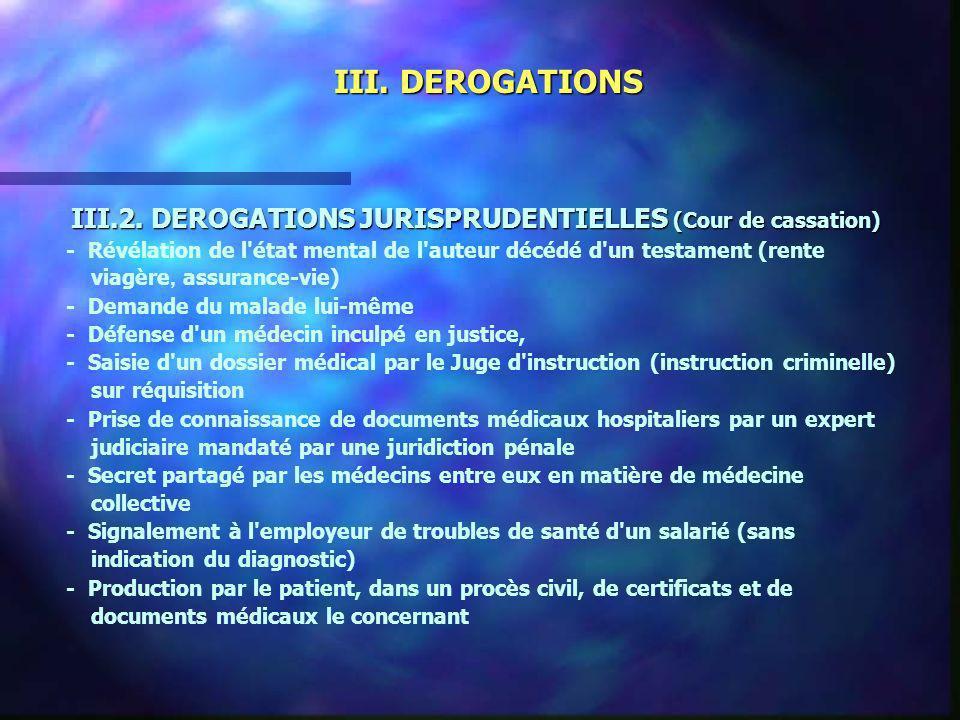 III. DEROGATIONS III.2. DEROGATIONS JURISPRUDENTIELLES (Cour de cassation) - Révélation de l état mental de l auteur décédé d un testament (rente.