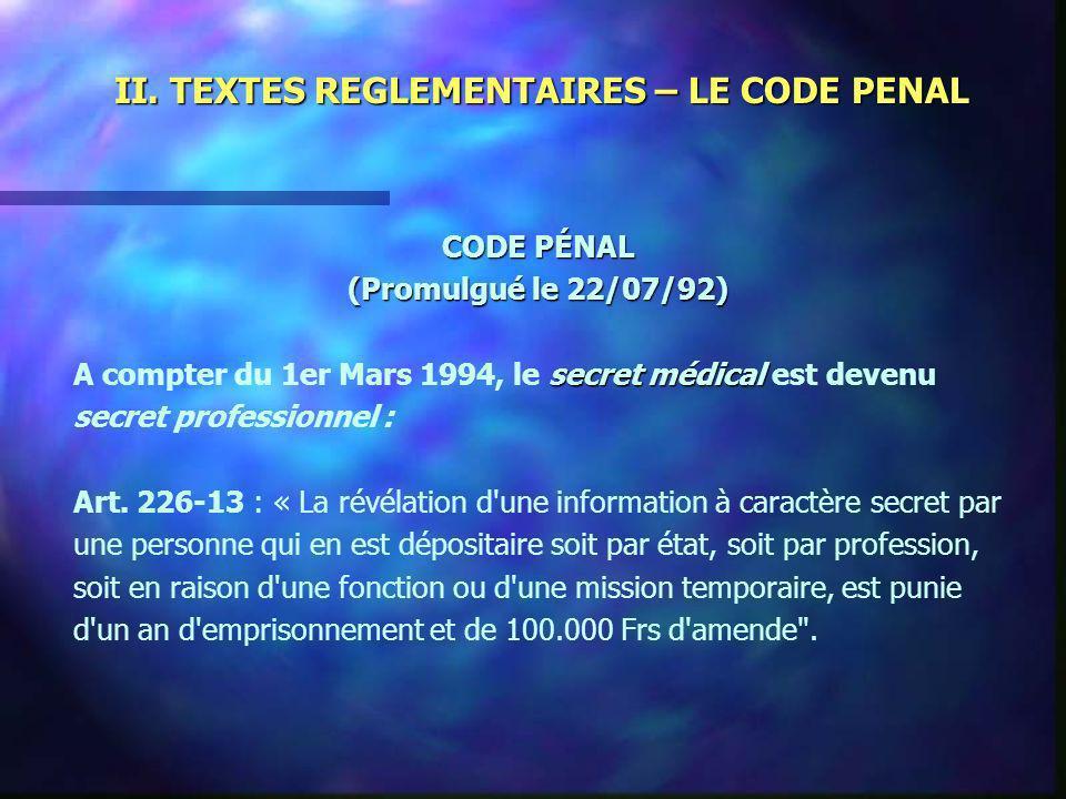 II. TEXTES REGLEMENTAIRES – LE CODE PENAL