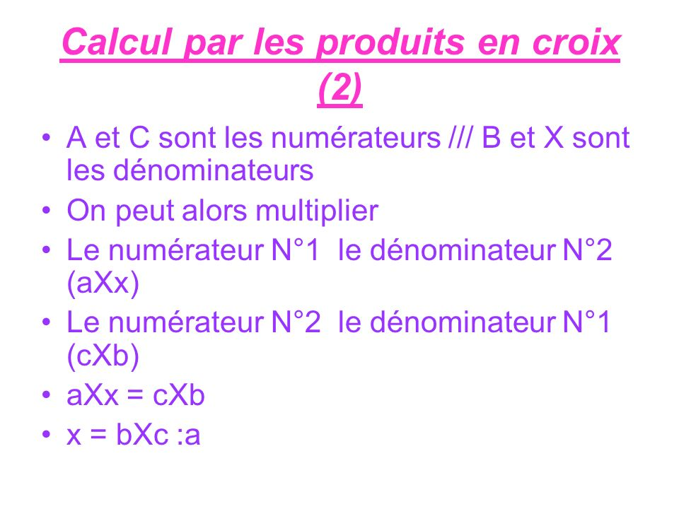 Calcul par les produits en croix (2)