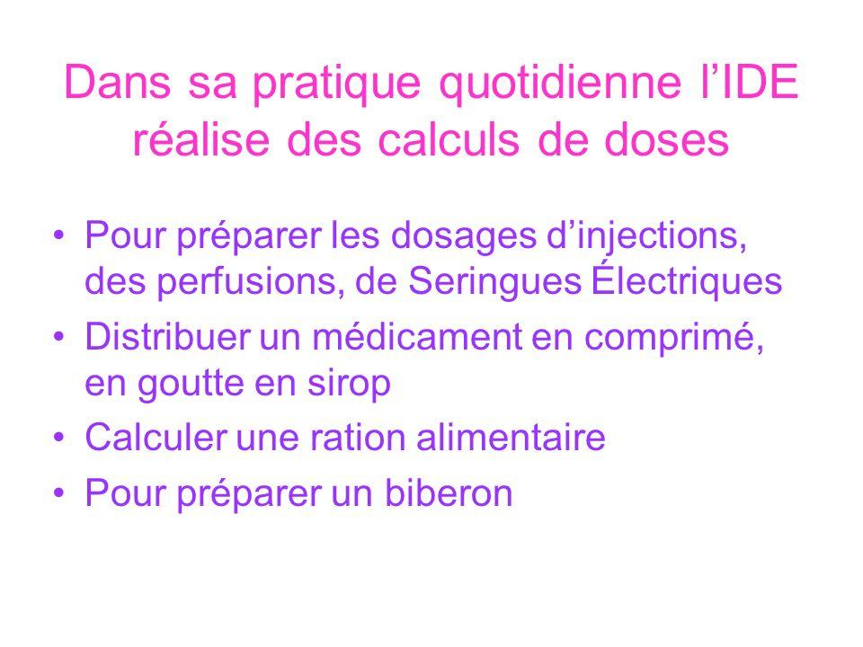 Dans sa pratique quotidienne l'IDE réalise des calculs de doses