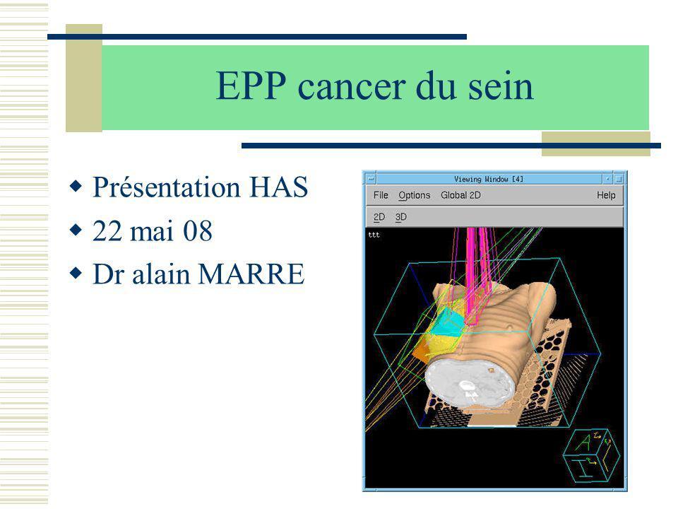 EPP cancer du sein Présentation HAS 22 mai 08 Dr alain MARRE