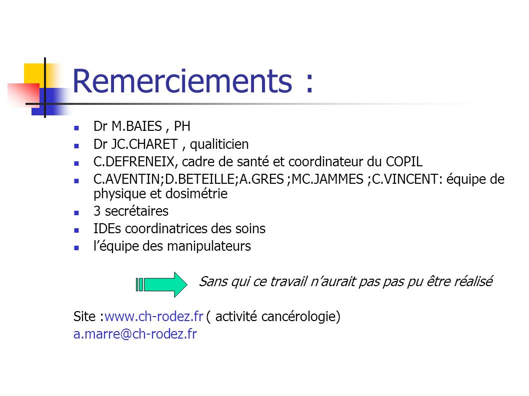 Remerciements : Dr M.BAIES , PH Dr JC.CHARET , qualiticien