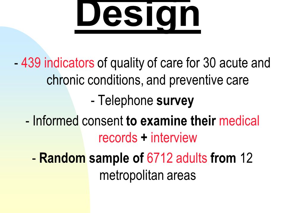 27/03/2017 Study Design. - 439 indicators of quality of care for 30 acute and chronic conditions, and preventive care.