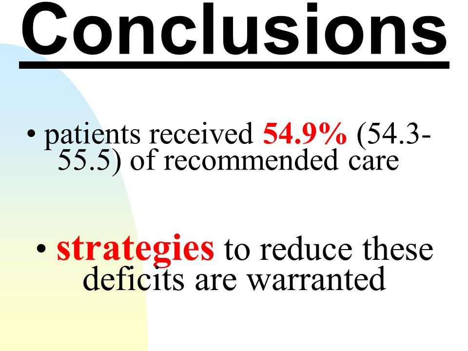 Conclusions • strategies to reduce these deficits are warranted