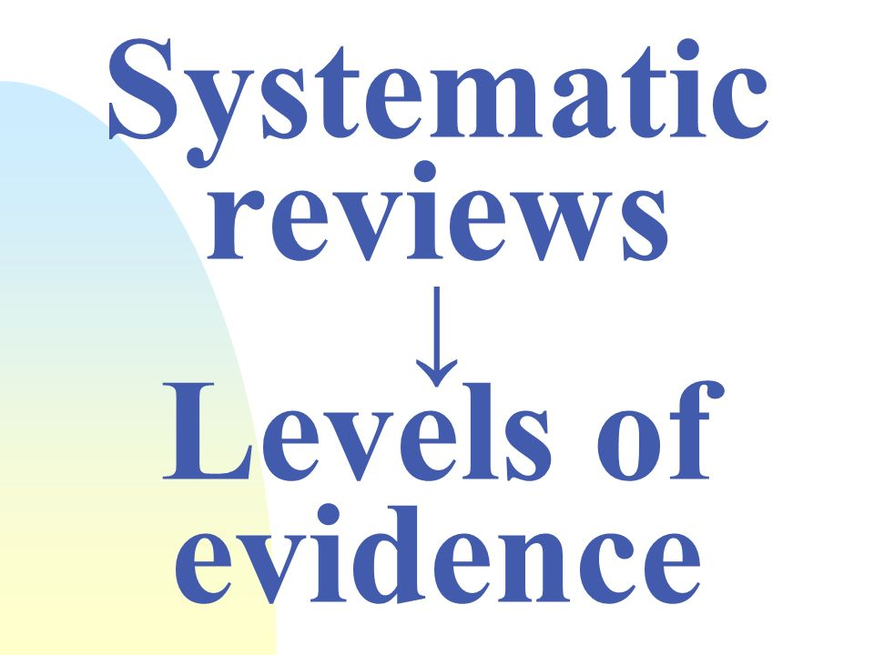 Systematic reviews ↓ Levels of evidence