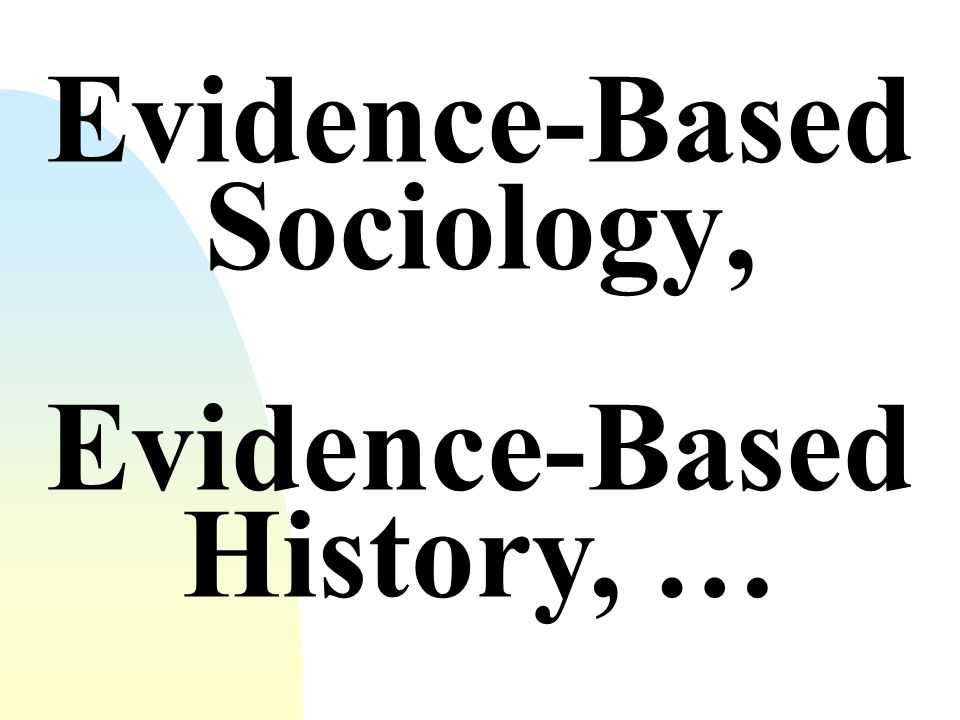 Evidence-Based Sociology,