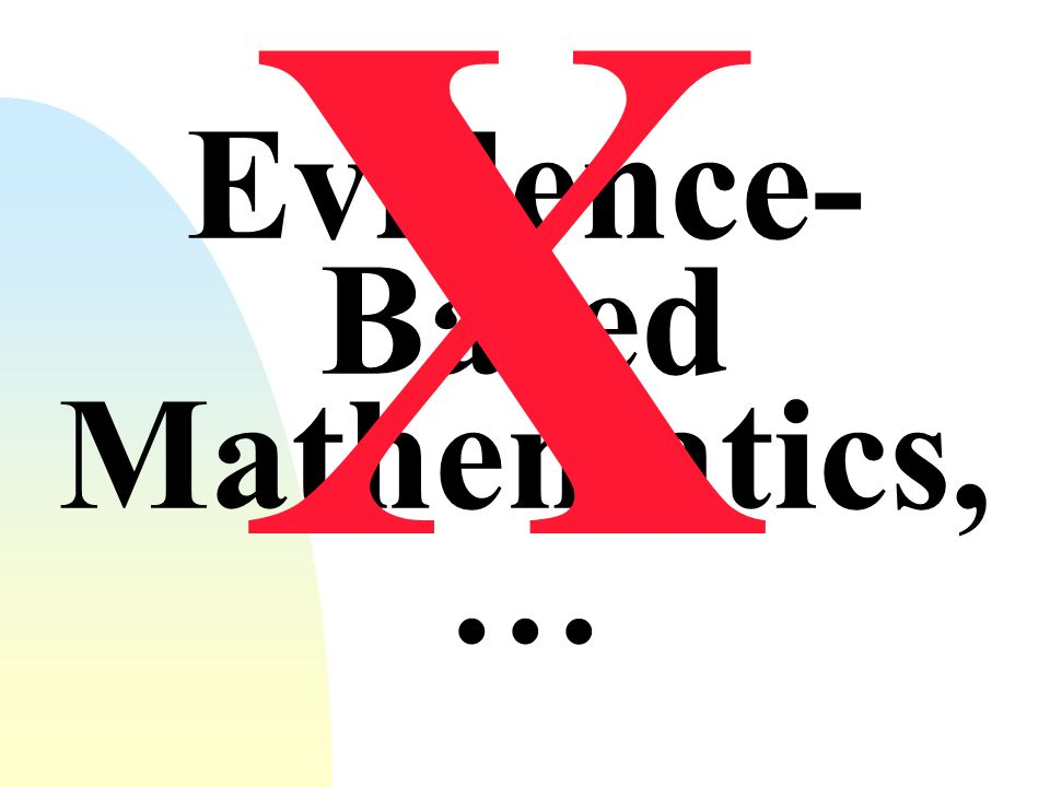 Evidence-Based Mathematics, …