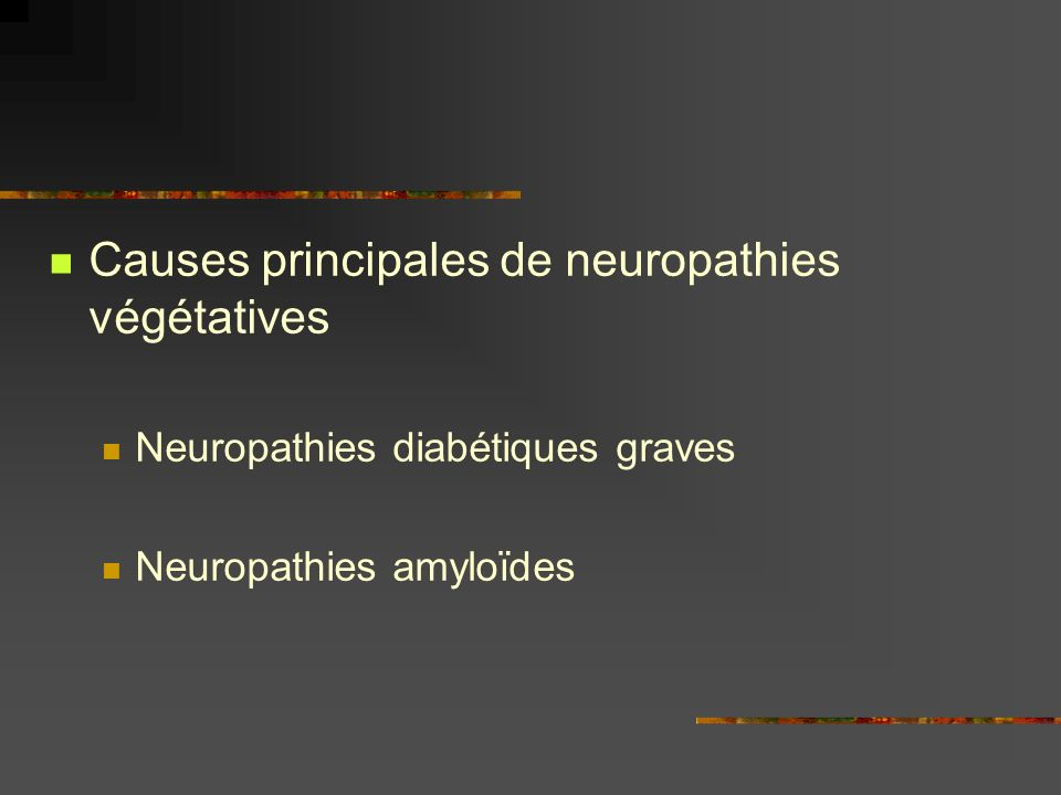 Causes principales de neuropathies végétatives