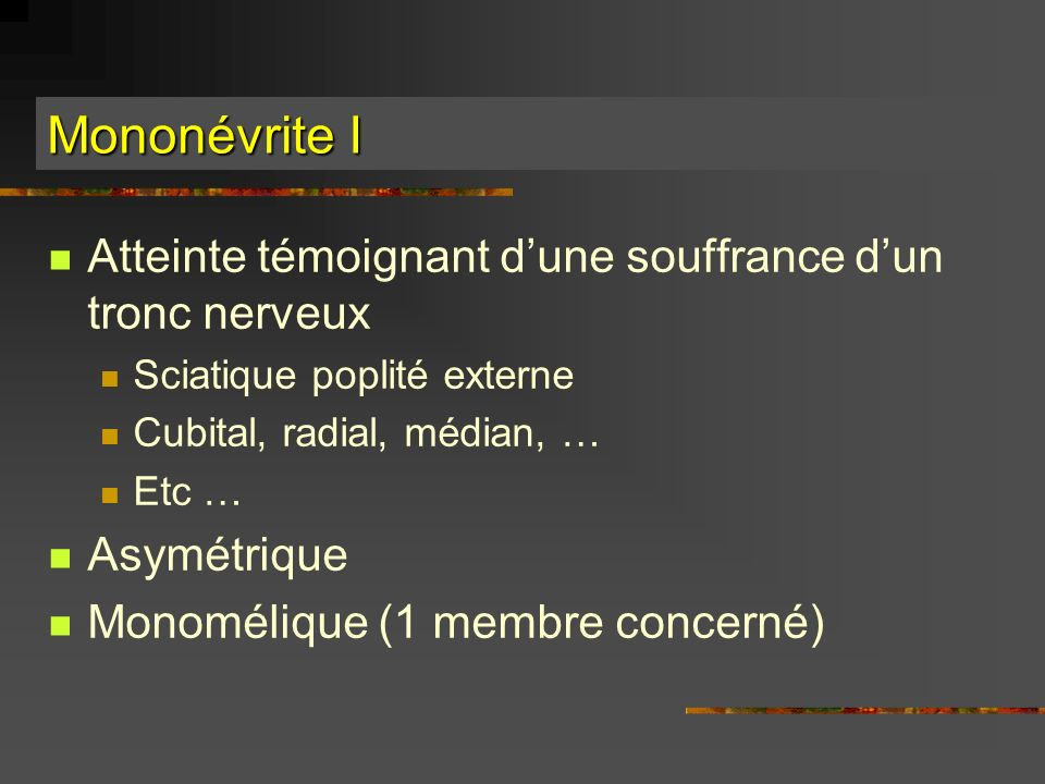 Mononévrite I Atteinte témoignant d'une souffrance d'un tronc nerveux