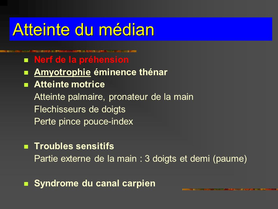 Atteinte du médian Nerf de la préhension Amyotrophie éminence thénar