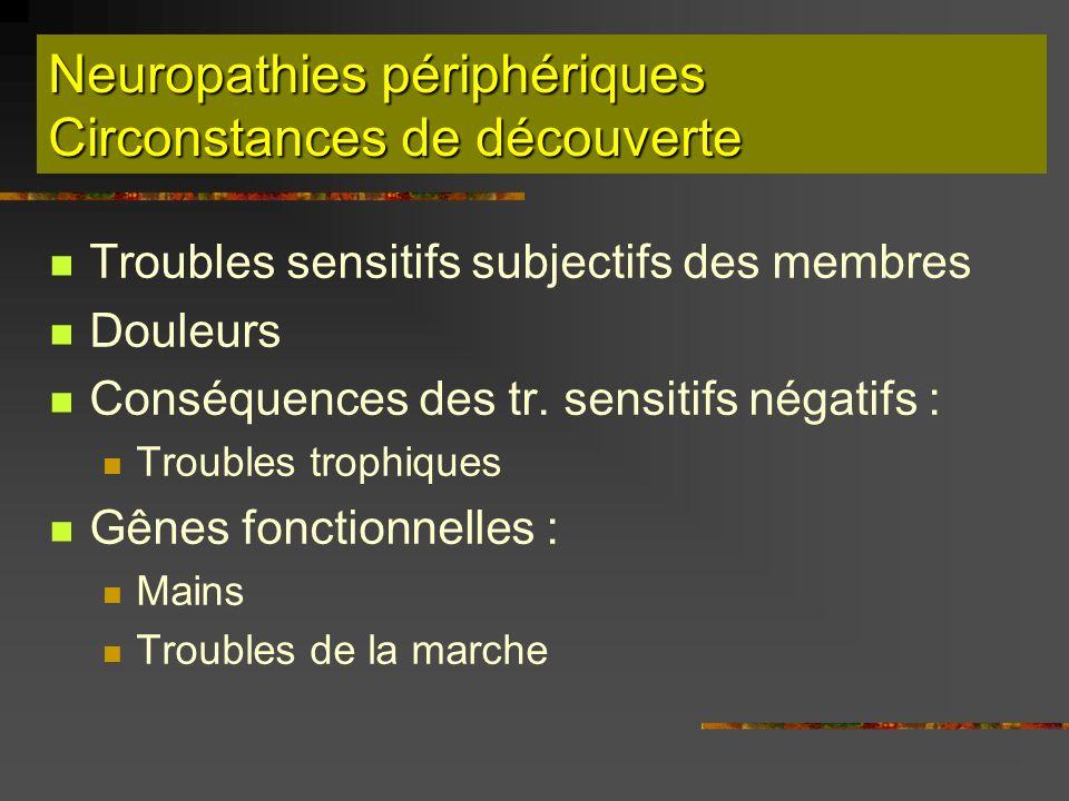 Neuropathies périphériques Circonstances de découverte