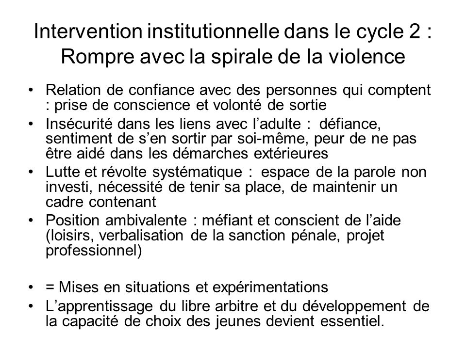 Intervention institutionnelle dans le cycle 2 : Rompre avec la spirale de la violence