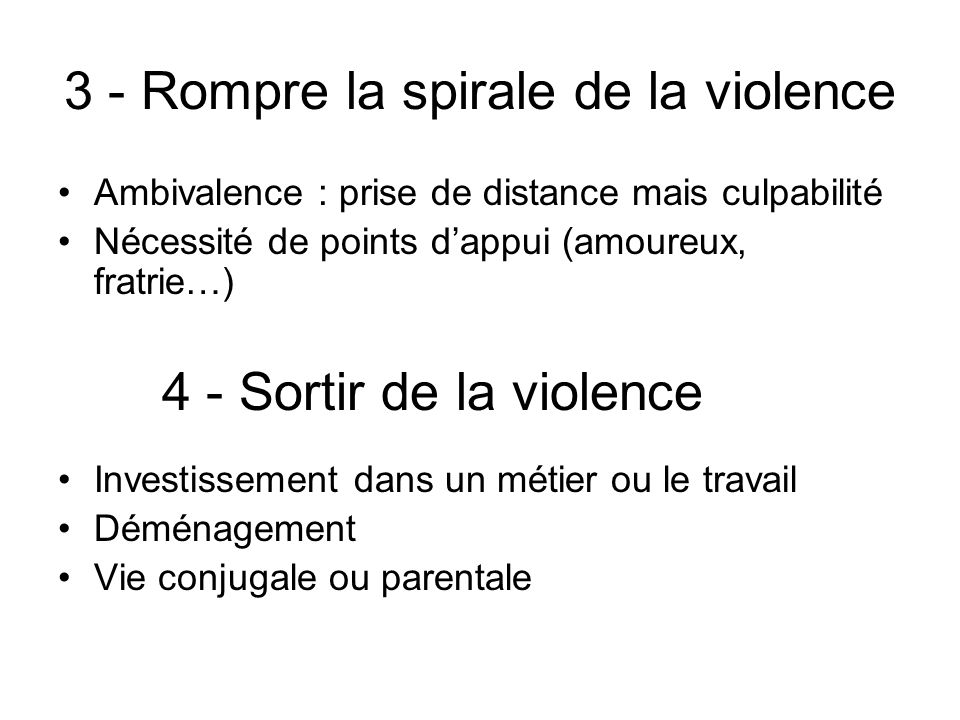3 - Rompre la spirale de la violence