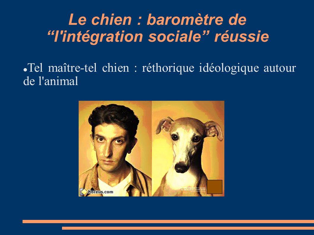 Le chien : baromètre de l intégration sociale réussie