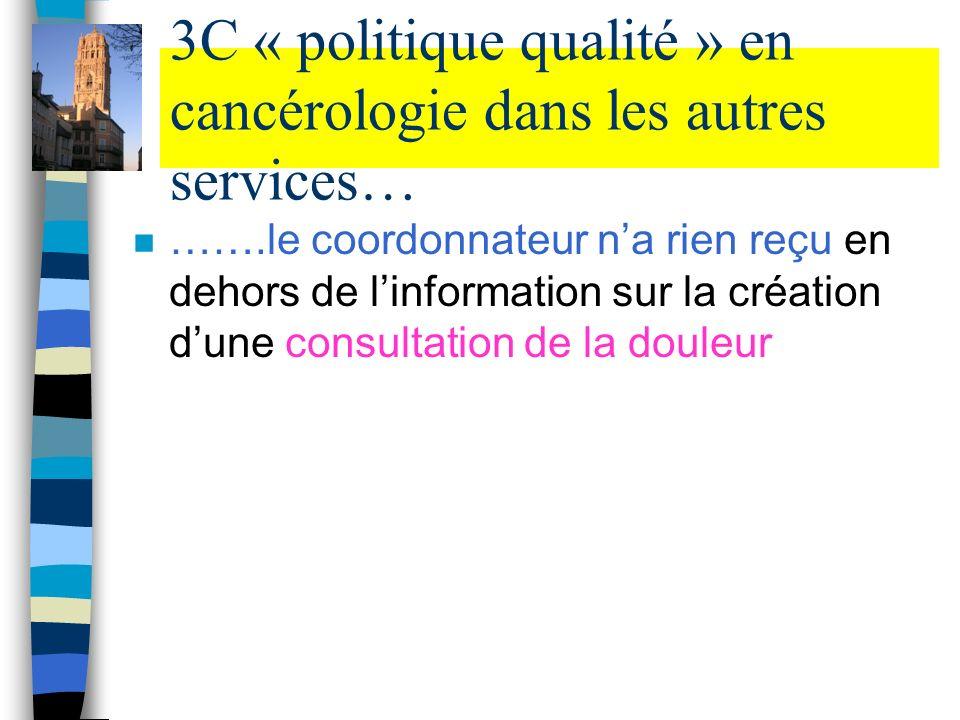 3C « politique qualité » en cancérologie dans les autres services…