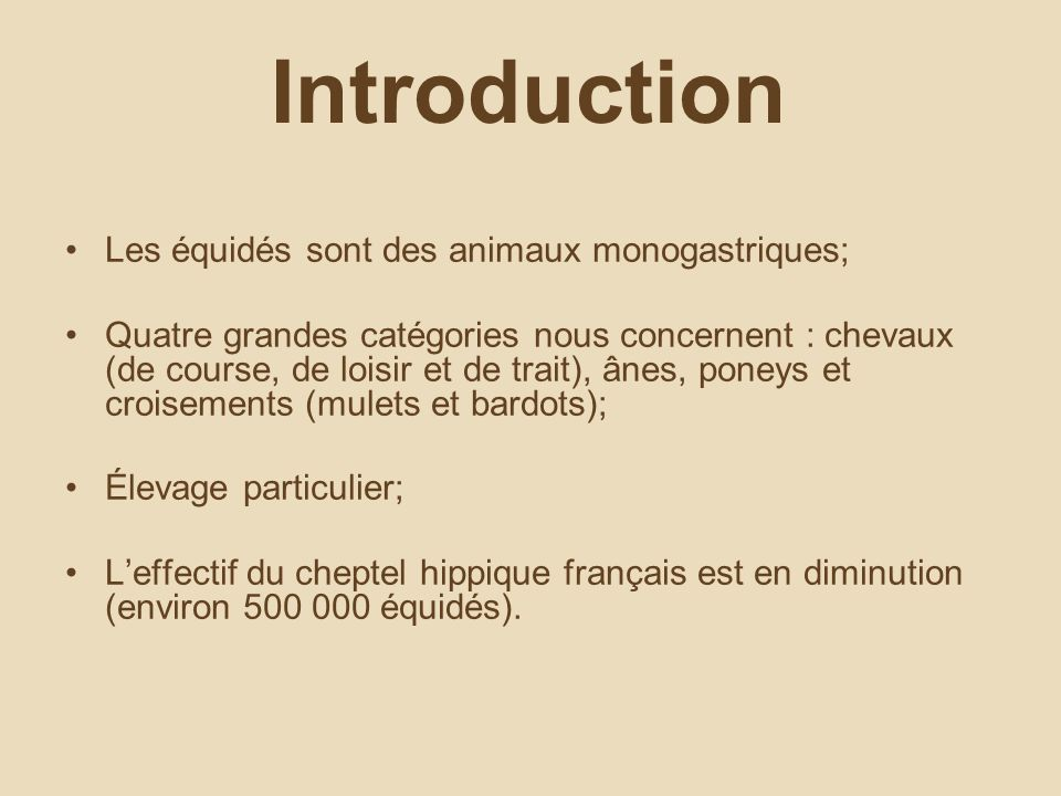 Introduction Les équidés sont des animaux monogastriques;